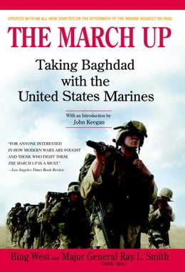 Book The March Up: Taking Baghdad with the United States Marines by Bing West