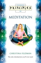 Meditation: The only introduction you'll ever need (Principles of) by Christina Feldman