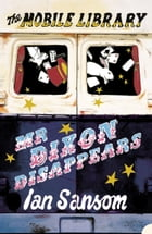 Mr Dixon Disappears (The Mobile Library) by Ian Sansom