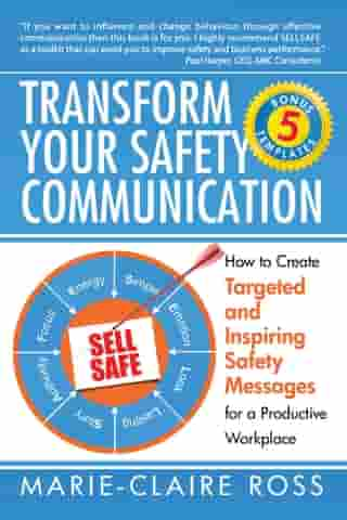 Transform Your Safety Communication by Marie-Claire Ross