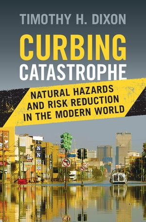 Curbing Catastrophe Natural Hazards and Risk Reduction in the Modern World