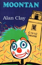 Moontan a Clown's Story by Alan Clay