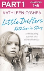 Little Drifters: Part 1 of 4 by Kathleen O'Shea