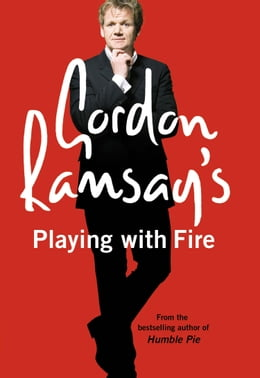 Book Gordon Ramsay's Playing with Fire by Gordon Ramsay