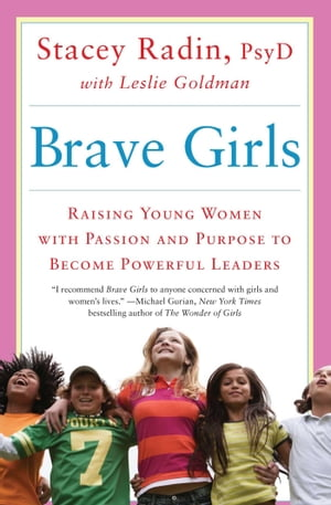 Brave Girls Raising Young Women with Passion and Purpose to Become Powerful Leaders
