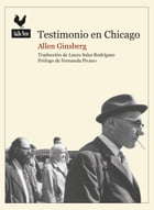 Testimonio en Chicago: Documento histórico by Allen Ginsberg