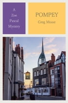 Pompey: The 3rd Zoe Pascal Mystery by Greg Mosse