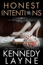 Honest Intentions (The Safeguard Series, Book Five) by Kennedy Layne
