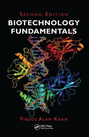Biotechnology Fundamentals,  Second Edition