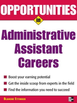 Book Opportunities in Administrative Assistant Careers by Ettinger, Blanche