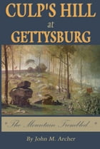 "Culp's Hill at Gettysburg: ""The Mountain Trembled..."" by John M. Archer"