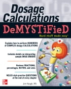 Dosage Calculations Demystified by James Keogh