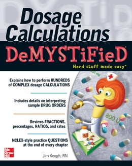 Book Dosage Calculations Demystified by James Keogh
