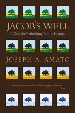 Jacob's Well A Case for Rethinking Family History