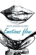 With words alone; emotions flow
