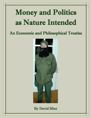 Money and Politics as Nature Intended by David Mint