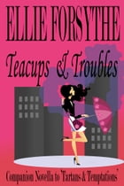 Teacups & Troubles by Ellie Forsythe