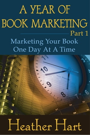 A Year of Book Marketing Part 1 by Heather Hart