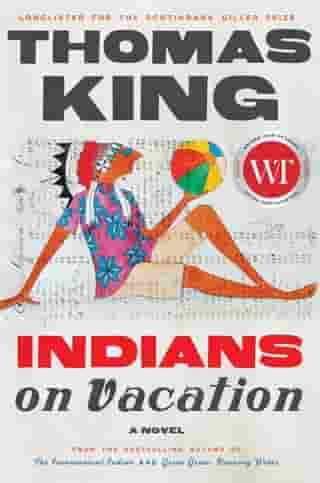 Indians on Vacation: A Novel by Thomas King