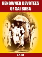 Renowned Devotees of Sai Baba by O.P. Jha