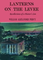 Lanterns On The Levee by William Alexander Percy