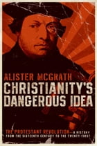 Christianity's Dangerous Idea Cover Image