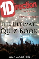 1D - One Direction: The Ultimate Quiz Book by Jack Goldstein