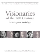 Visionaries of the 20th Century: A Resurgence Anthology by Satish Kumar