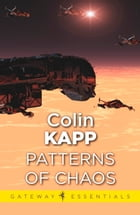 The Patterns of Chaos by Colin Kapp