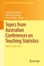 Topics from Australian Conferences on Teaching Statistics: OZCOTS 2008-2012