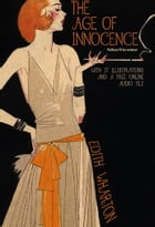 The Age of Innocence: With 17 Illustrations and a Free Online Audio File. by Edith Wharton