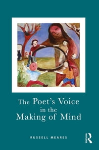 The Poet's Voice in the Making of Mind