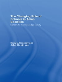 The Changing Role of Schools in Asian Societies: Schools for the Knowledge Society