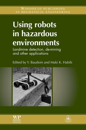 Using Robots in Hazardous Environments Landmine Detection,  De-Mining and Other Applications