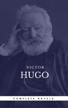 Hugo, Victor: The Complete Novels (Book Center) (The Greatest Writers of All Time) by Victor Hugo