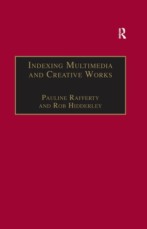 Indexing Multimedia and Creative Works The Problems of Meaning and Interpretation