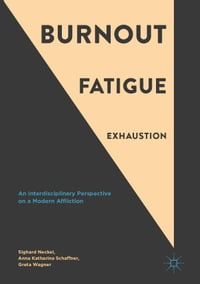 Burnout, Fatigue, Exhaustion: An Interdisciplinary Perspective on a Modern Affliction