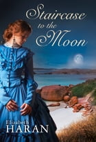 Staircase to the Moon by Elizabeth Haran