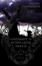 Grimsby's schwarze Seele by Lisa Katharina Bechter