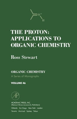 Book The Proton: Applications to Organic Chemistry by Stewart, Ross