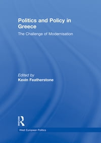 Politics and Policy in Greece: The Challenge of 'Modernisation'