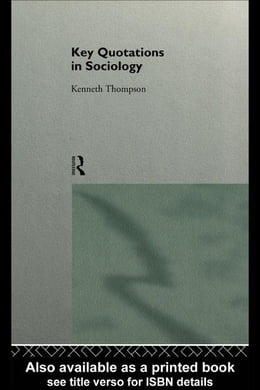 Book Key Quotations in Sociology by Thompson, Ken