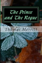The Prince and the Rogue by Thomas Merritt