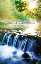 Collected Poems: 1965-2011 by Richard Alan Bunch