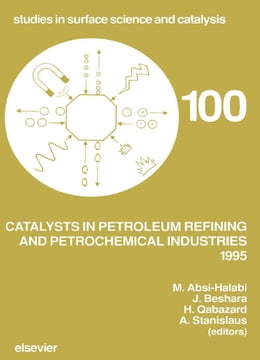 Book Catalysts in Petroleum Refining and Petrochemical Industries 1995 by Absi-Halabi, M.