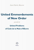 United Emmerdements of New Order/United Problems of Coût de la Main-d'Œuvre by Jean-Charles Massera