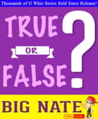 Big Nate - True or False?: Fun Facts and Trivia Tidbits Quiz Game Books by G Whiz