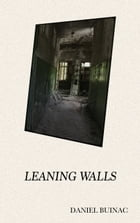 Leaning Walls by Daniel Buinac