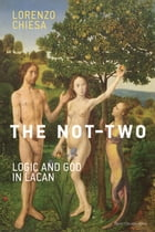 The Not-Two: Logic and God in Lacan