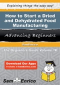 How to Start a Dried and Dehydrated Food Manufacturing Business 3a23bd3d-d2fa-4a4c-805e-64c7c299ce9e